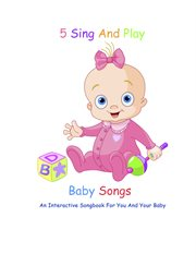 5 Sing and Play Baby Songs