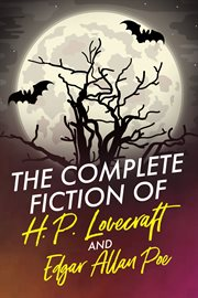 The complete fiction of h.p. lovecraft and edgar allan poe cover image