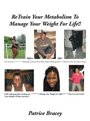 Retrain your Metabolism to Manage your Weight for Life!!