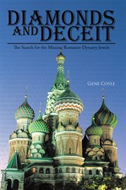 Diamonds and deceit : the search for the missing Romanov Dynasty jewels cover image