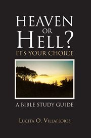 Heaven or hell? : it's your choice cover image