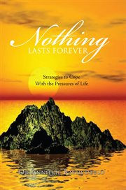 Nothing lasts forever : strategies to cope with the pressures for life cover image