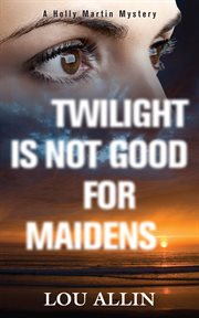 Twilight is not good for maidens cover image