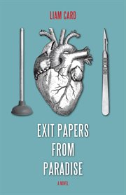 Exit papers from paradise: a novel cover image