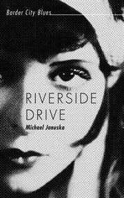 Riverside Drive: border city blues cover image