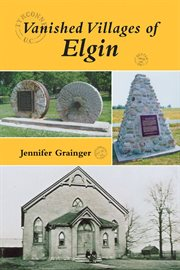 Vanished Villages Of Elgin