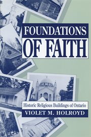 Foundations of faith: historic religious buildings of Ontario cover image