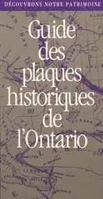 Guide Des Plaques Historiques De L'Ontario