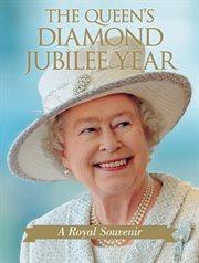The Queen's Diamond Jubilee Year