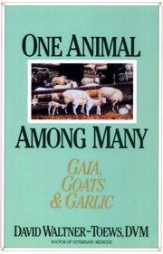 One animal among many: gaia, goats & garlic cover image