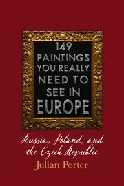 149 Paintings You Really Should See in Europe - Russia, Poland, and the Czech Republic