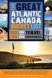 The Great Altlantic Canadian Bucket List