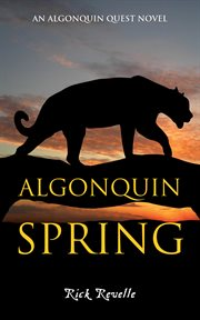 Algonquin spring: an Algonquin quest novel cover image