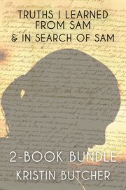 Truths I learned from Sam ;: &, In search of Sam : 2-book bundle cover image