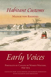 Early Voices - Portraits of Canada by Women Writers, 1639&#x2013%x;1914