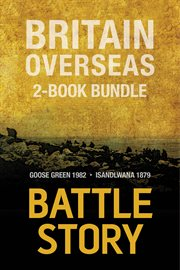 Battle Stories - Britain Overseas 2-book Bundle