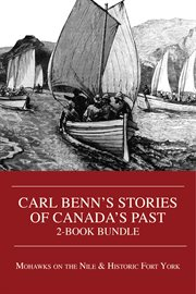 Carl Benn's Stories of Canada's Past 2-book Bundle
