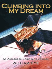 Climbing into my dream : an aerospace engineer's journey cover image
