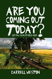 Are You Coming Out Today?