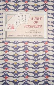 A net of fireflies: Japanese haiku and haiku paintings cover image