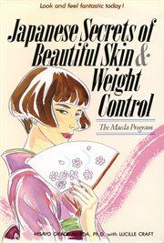 Japanese Secrets of Beautiful Skin & Weight Control