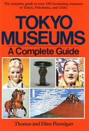 Tokyo Museum Guide: a Complete Guide cover image