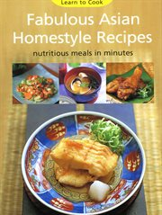 Learn to Cook Fabulous Asian Homestyle Recipes