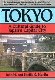 Tokyo, A Cultural Guide to Japan's Capital City
