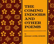 The Coming Indoors, and Other Poems