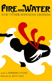 Fire and water, and other Hawaiian legends cover image