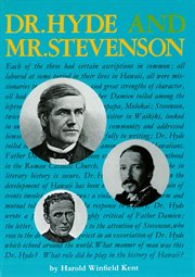 Dr. Hyde and Mr. Stevenson: the life of the Rev. Dr. Charles McEwen Hyde, including a discussion of the open letter of Robert Louis Stevenson cover image