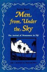 Men from under the sky: the arrival of Westerners in Fiji cover image
