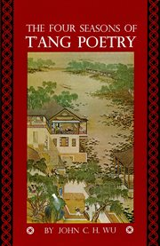 The Four Seasons of T'ang Poetry cover image