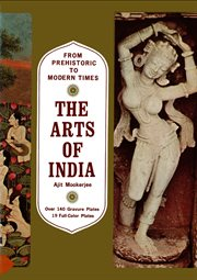 The Arts of India From Prehistoric to Modern Times