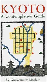 Kyoto; a contemplative guide cover image