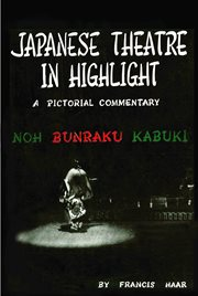 Japanese theatre in highlight: a pictorial commentary cover image