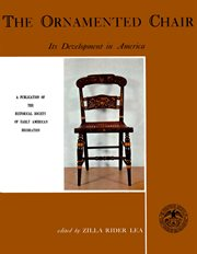 The ornamented chair: its development in America, 1700-1890 cover image