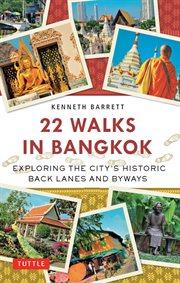 22 Walks in Bangkok