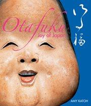 Otafuku, Joy of Japan