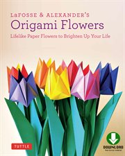 Lafosse & Alexander's Origami Flowers