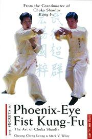 The Secrets of Phoenix Eye Fist Kung Fu