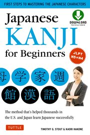 Japanese kanji for beginners : the method that's helped thousands in the U.S. and Japan learn Japanese successfully cover image