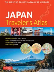 Japan Traveler's Atlas : Japan's Most Up-to-date Atlas for Visitors cover image