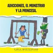 Adicciones, el monstruo y la princesa cover image
