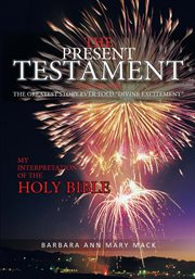 "The present testament volume two. The Greatest Story Ever Told ""Divine Excitement"" cover image"