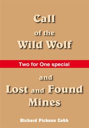 Call of the wild wolf, and lost and found mines cover image