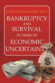Bankruptcy And Survival In Times Of Economic Uncertainty