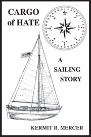 Cargo of hate : a sailing story cover image