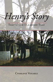 Henry's story. That's How I Learned That cover image