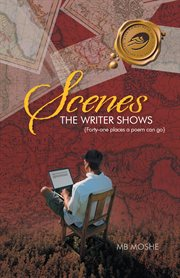 Scenes the writer shows. {Forty-One Places a Poem Can Go} cover image